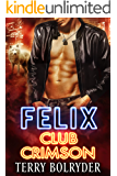Felix (Club Crimson Book 4)