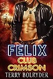 Felix (Club Crimson Book 4) (English Edition)
