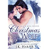 Christmas Wolf: Wolf Shifter Romance Series: Holiday Bundle (Black Mesa Wolves Book 5)