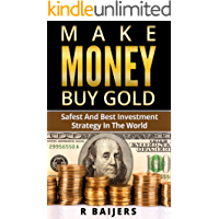 Make money- buy gold: Safest and best investment strategy in the world