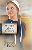 Where Love Grows (Fields of Home Book 3)