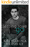 Letting Love Go (Damaged Heart Series Book 1)