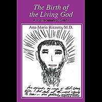 Birth of the Living God: A Psychoanalytic Study (English Edition)