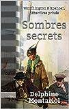 Sombres secrets: Worthington & Spencer, détectives privés