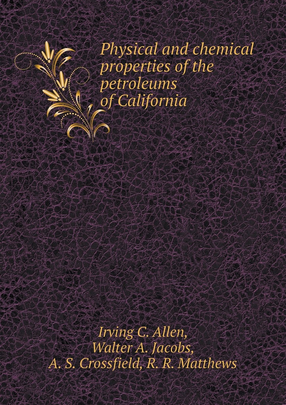 Download Physical and chemical properties of the petroleums of California ebook