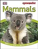 Eye Wonder: Mammals (Eyewonder)