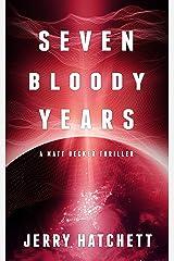 Seven Bloody Years: Matt Decker Book 2 Kindle Edition