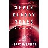 Seven Bloody Years: Matt Decker Book 2