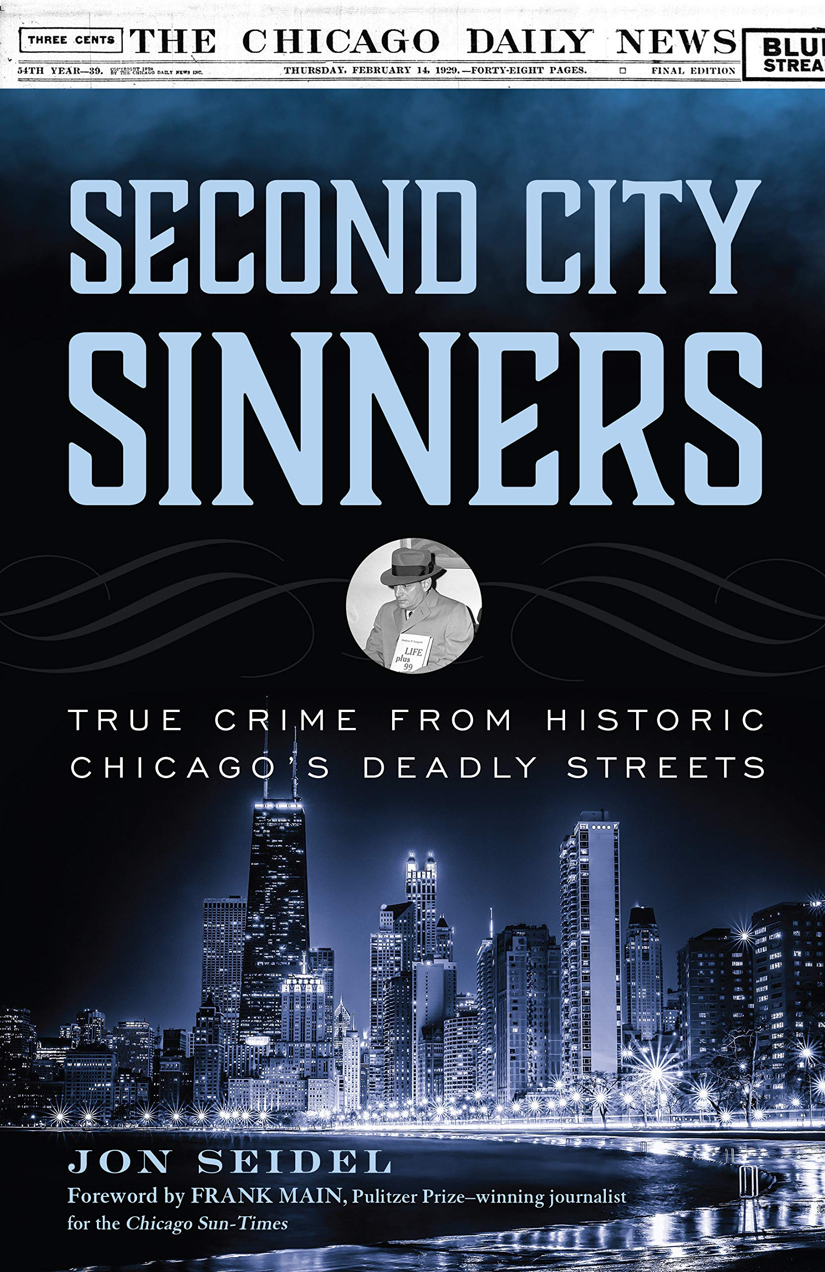 Second City Sinners: True Crime from Historic Chicago's Deadly Streets by Lyons Press