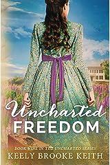 Uncharted Freedom Kindle Edition