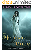 The Mermaid Bride (Fairy Tale Heat Book 6)