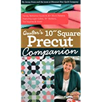 """Quilter's 10"""" Square Precut Companion: Handy Reference Guide & 20+ Block Patterns, Featuring Layer Cakes, 10"""" Stackers…"""