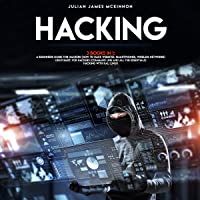 Hacking: 3 Books in 1: A Beginners Guide for Hackers: How to Hack Websites, Smartphones, Wireless Networks + Linux Basic…