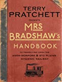 Mrs Bradshaw's Handbook: To Travelling Upon the Ankh-Morpork & Sto Plains Hygienic Railway (Discworld)