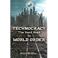 Technocracy: The Hard Road to World Order