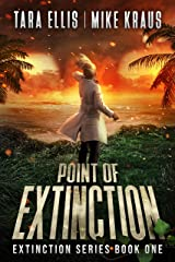 Point of Extinction - The Extinction Series Book 1: A Thrilling Post-Apocalyptic Survival Series Kindle Edition