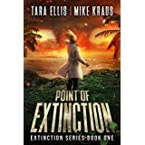 Point of Extinction - The Extinction Series Book 1: A Thrilling Post-Apocalyptic Survival Series