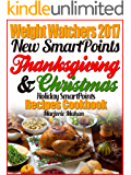 Weight Watchers 2017 New SmartPoints Thanksgiving and Christmas Holiday SmartPoints Recipes Cookbook