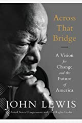 Across That Bridge: Life Lessons and a Vision for Change Kindle Edition