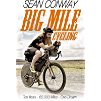 Big Mile Cycling: Ten Years. 60000 Miles. One Dream