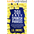 Spanish: 201 Easy Spanish Phrases: Increase Your Vocabulary With New Spanish Phrases & Words Explained. Includes Access to a Spanish Audio Book
