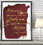 Harry Potter Movie Choices Quote inspired watercolor splatter Art Print, UNFRAMED, wall & home decor poster, Birthday - Inspirational - Valentines Day - Christmas gift, ALL SIZES