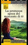 La promessa sposa del mercante di tè (eNewton Narrativa)