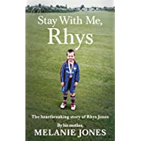 Stay With Me, Rhys: The heartbreaking story of Rhys Jones, by his mother. As seen on ITV's new documentary Police Tapes