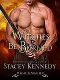 Witches Be Burned: A Magic & Mayhem Novel