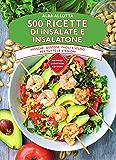 500 ricette di insalate e insalatone (eNewton Manuali e Guide)