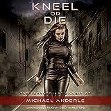 Kneel or Die: The Kurtherian Gambit, Book 7