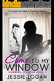 Come To My Window (Cumming, Arizona Book 2)