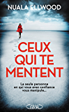 Ceux qui te mentent (French Edition)