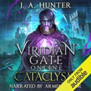 Viridian Gate Online: Cataclysm: The Viridian Gate Archives, Book 1