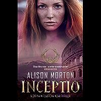 INCEPTIO: A Carina Mitela Roma Nova thriller (Roma Nova Thriller Series Book 1)