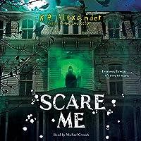 Scare Me: Scare Me, Book 1