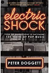 Electric Shock: From the Gramophone to the iPhone – 125 Years of Pop Music Kindle Edition
