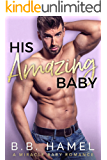 His Amazing Baby: A Miracle Baby Romance (Miracle Babies Book 5)
