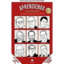 Aprendiendo de los mejores: Tu desarrollo personal es tu destino (Spanish Edition) May 28, 2013