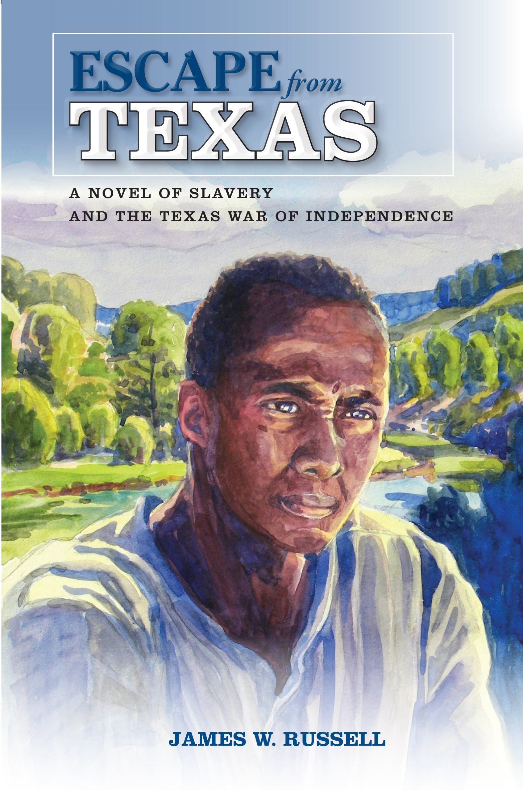 Download Escape from Texas: A Novel of Slavery and the Texas War of Independence ebook