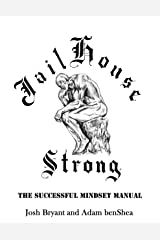 Jailhouse Strong: The Successful Mindset Manual Kindle Edition
