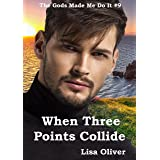 When Three Points Collide: Ra's Story (The Gods Made Me Do It Book 9)