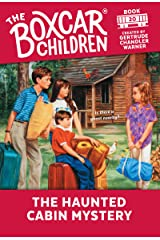 The Haunted Cabin Mystery (The Boxcar Children Mysteries Book 20) Kindle Edition