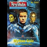 "Perry Rhodan 3000: Mythos Erde: Perry Rhodan-Zyklus ""Mythos"" (Perry Rhodan-Erstauflage)"