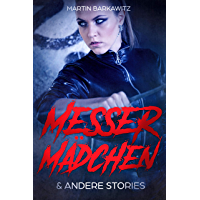 Messermädchen: und andere Stories (German Edition)