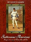 Sotterranei Americani - Il sogno americano del Tomato baseball club (Italian Edition)