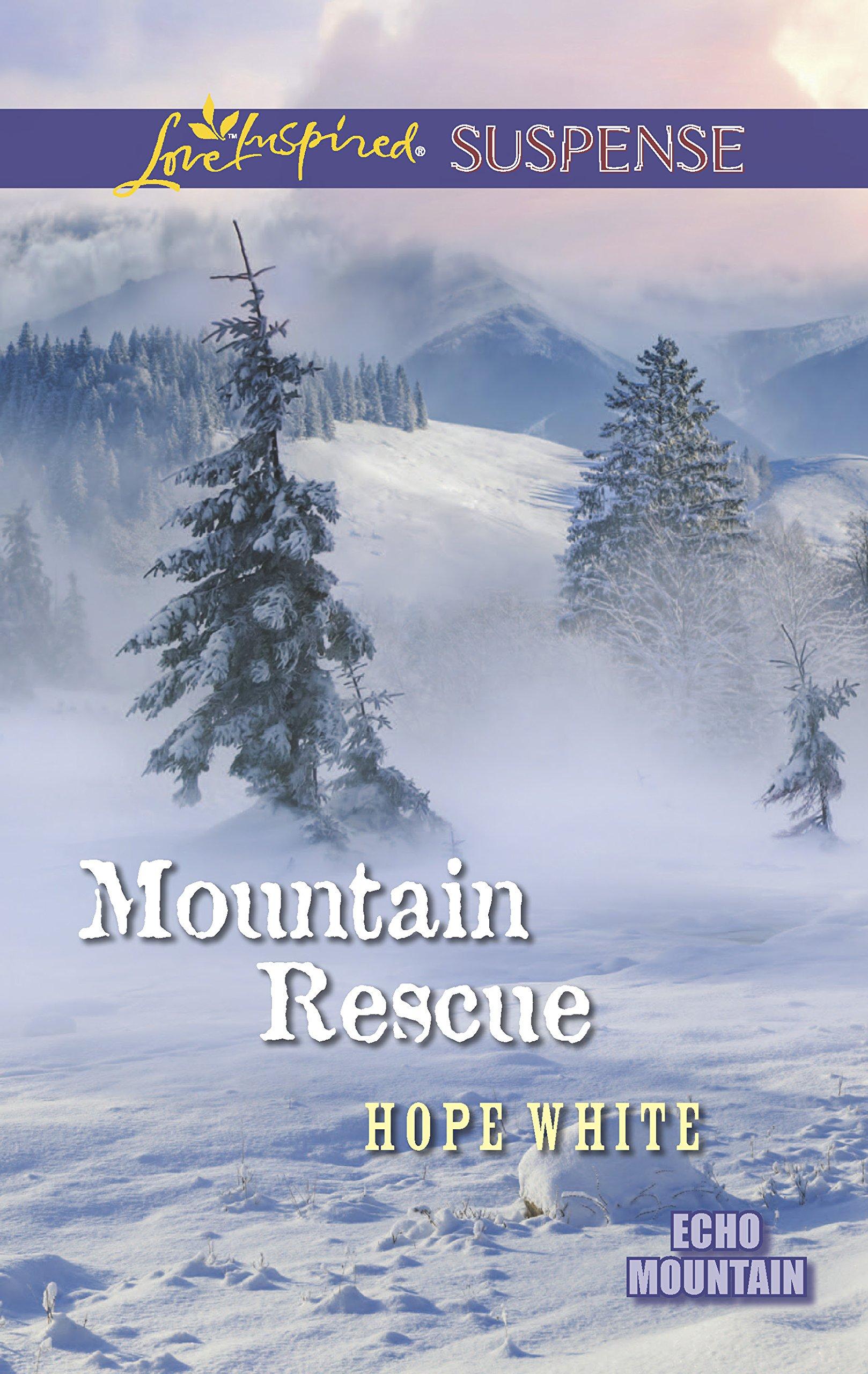 Mountain Rescue (Echo Mountain): Hope White: 9780373446148: Amazon.com:  Books
