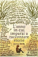 L'anno in cui imparai a raccontare storie (Italian Edition) Kindle Edition