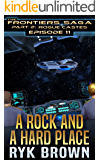 """Ep.#11 - """"A Rock and a Hard Place"""" (The Frontiers Saga - Part 2: Rogue Castes)"""