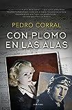 con plomo en Las Alas (Novela Histórica)